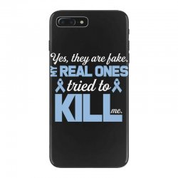 yes, they are fake my real ones tried to kill me stomach cancer iPhone 7 Plus Case | Artistshot