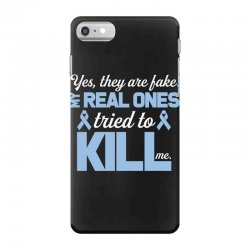 yes, they are fake my real ones tried to kill me stomach cancer iPhone 7 Case | Artistshot