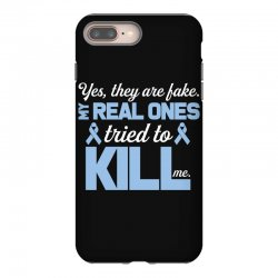 yes, they are fake my real ones tried to kill me stomach cancer iPhone 8 Plus Case | Artistshot