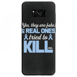 yes, they are fake my real ones tried to kill me stomach cancer Samsung Galaxy S8 Case | Artistshot