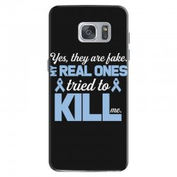 yes, they are fake my real ones tried to kill me stomach cancer Samsung Galaxy S7 Case | Artistshot