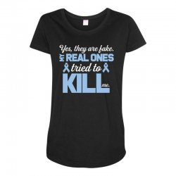 yes, they are fake my real ones tried to kill me stomach cancer Maternity Scoop Neck T-shirt | Artistshot