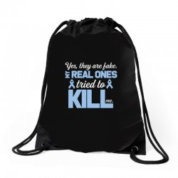 yes, they are fake my real ones tried to kill me stomach cancer Drawstring Bags | Artistshot
