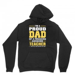 proud dad of a freaking awesome teacher. (yes she bought me this). fat Unisex Hoodie | Artistshot
