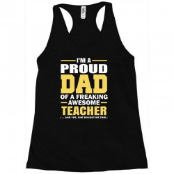 proud dad of a freaking awesome teacher. (yes she bought me this). fat Racerback Tank | Artistshot