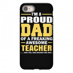 proud dad of a freaking awesome teacher. (yes she bought me this). fat iPhone 8 Case | Artistshot