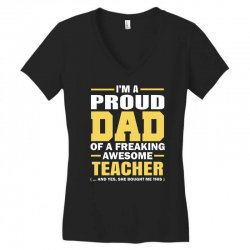 proud dad of a freaking awesome teacher. (yes she bought me this). fat Women's V-Neck T-Shirt | Artistshot