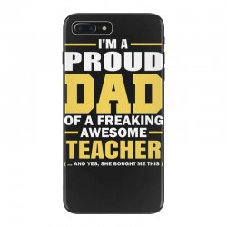 proud dad of a freaking awesome teacher. (yes she bought me this). fat iPhone 7 Plus Case | Artistshot
