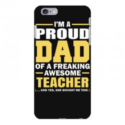 proud dad of a freaking awesome teacher. (yes she bought me this). fat iPhone 6 Plus/6s Plus Case | Artistshot