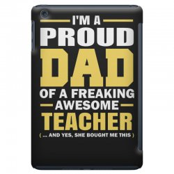 proud dad of a freaking awesome teacher. (yes she bought me this). fat iPad Mini Case | Artistshot