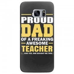 proud dad of a freaking awesome teacher. (yes she bought me this). fat Samsung Galaxy S7 Edge Case | Artistshot