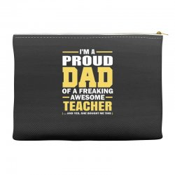proud dad of a freaking awesome teacher. (yes she bought me this). fat Accessory Pouches | Artistshot