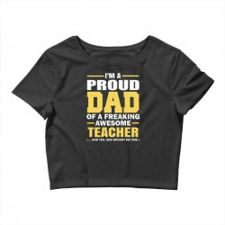 proud dad of a freaking awesome teacher. (yes she bought me this). fat Crop Top | Artistshot