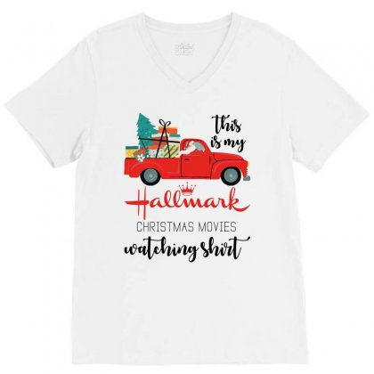 This Is My Hallmark Christmas Movies Watching Shirt V-neck Tee Designed By Zeynepu