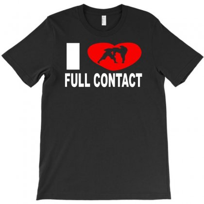 I Love Full Contact T-shirt Designed By Ancart