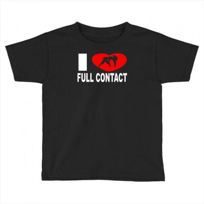 I Love Full Contact Toddler T-shirt Designed By Ancart