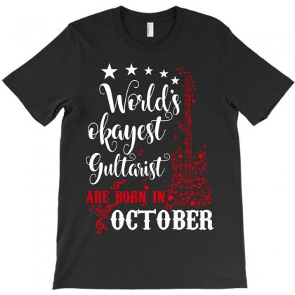 World's Okayest Guitarist Are Born In October T-shirt Designed By Wizarts