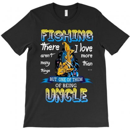 There Aren't Many Things I Love More Than Fishing But One Of Them Is T-shirt Designed By Wizarts