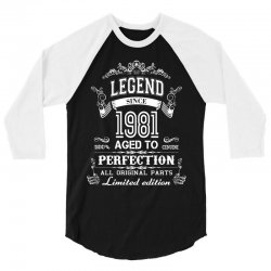 legend sin 1981 aged to perfection all original parts limited edition 3/4 Sleeve Shirt   Artistshot