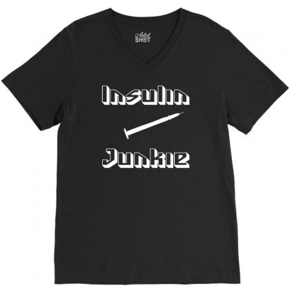 Insulin Junkie Funny V-neck Tee Designed By Ancart