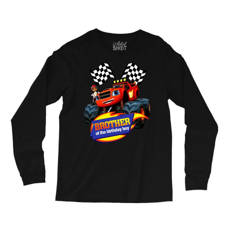 Blaze And The Monster Brother Of Birthday Boy Long Sleeve Shirts