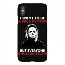 michael myers i want to be a nice person but everyone is just stupid iPhoneX Case | Artistshot
