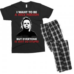 michael myers i want to be a nice person but everyone is just stupid Men's T-shirt Pajama Set | Artistshot