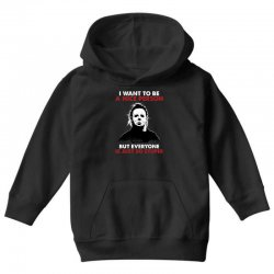 michael myers i want to be a nice person but everyone is just stupid Youth Hoodie | Artistshot