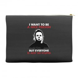 michael myers i want to be a nice person but everyone is just stupid Accessory Pouches | Artistshot