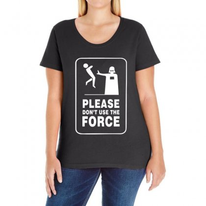 Please Don't Use The Force White Logo Ladies Curvy T-shirt Designed By Hot Design