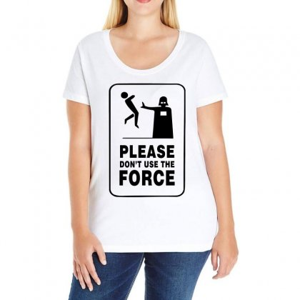 Please Don't Use The Force Ladies Curvy T-shirt Designed By Hot Design