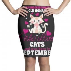 never underestimate an old woman who loves cats and was born in septem Pencil Skirts | Artistshot