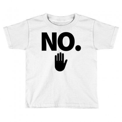 No Toddler T-shirt Designed By Nurbetulk
