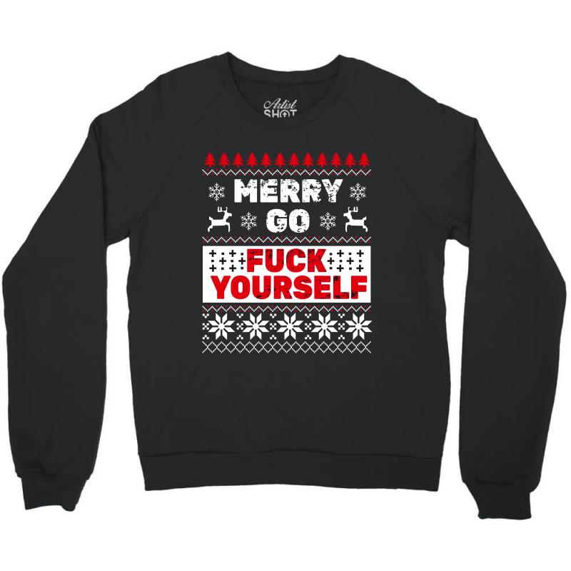 Elf Merry Go Fuck Your Elf Ugly Christmas Sweater Crewneck Sweatshirt | Artistshot