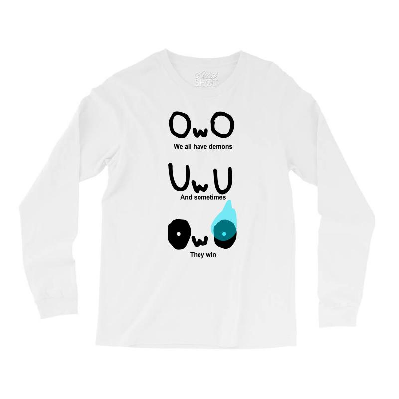 7a025d79ac1f Custom Owo We All Have Demons Long Sleeve Shirts By Wizarts - Artistshot
