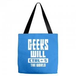 Geeks Will CTRL + S The World Tote Bags | Artistshot