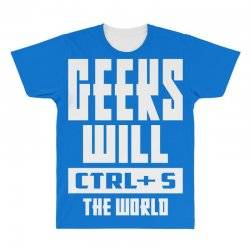 Geeks Will CTRL + S The World All Over Men's T-shirt | Artistshot