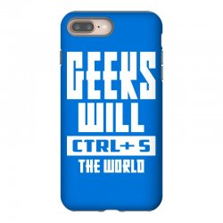 Geeks Will CTRL + S The World iPhone 8 Plus Case | Artistshot