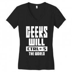 Geeks Will CTRL + S The World Women's V-Neck T-Shirt | Artistshot