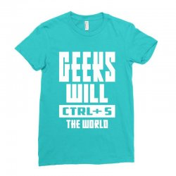 Geeks Will CTRL + S The World Ladies Fitted T-Shirt | Artistshot
