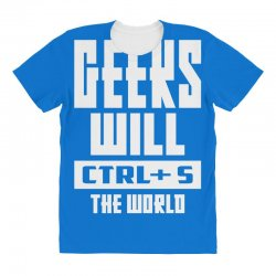 Geeks Will CTRL + S The World All Over Women's T-shirt | Artistshot