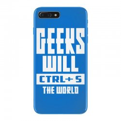 Geeks Will CTRL + S The World iPhone 7 Plus Case | Artistshot