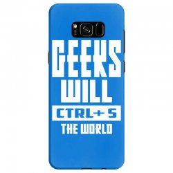Geeks Will CTRL + S The World Samsung Galaxy S8 Case | Artistshot