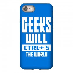 Geeks Will CTRL + S The World iPhone 8 Case | Artistshot