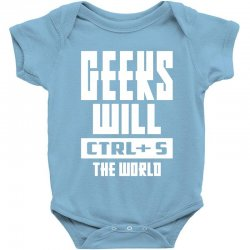 Geeks Will CTRL + S The World Baby Bodysuit | Artistshot