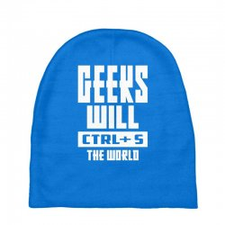 Geeks Will CTRL + S The World Baby Beanies | Artistshot