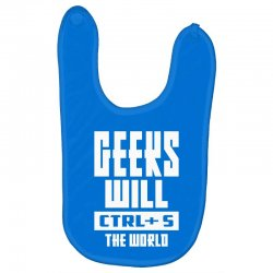 Geeks Will CTRL + S The World Baby Bibs | Artistshot