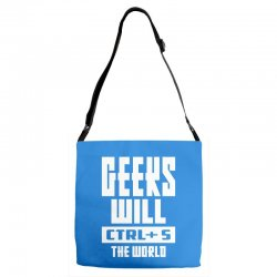 Geeks Will CTRL + S The World Adjustable Strap Totes | Artistshot