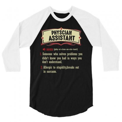 Physician Assistant Dictionary Term Sarcastic 3/4 Sleeve Shirt Designed By Wizarts