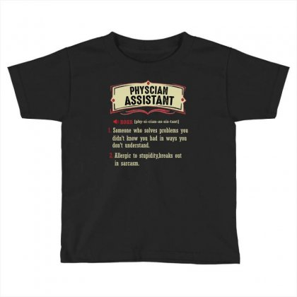 Physician Assistant Dictionary Term Sarcastic Toddler T-shirt Designed By Wizarts